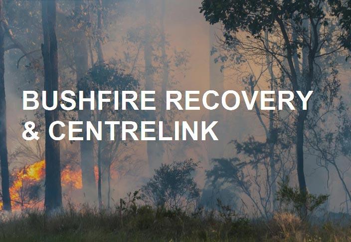 Bushfire Recovery & Centrelink